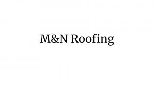 M & N ROOFING