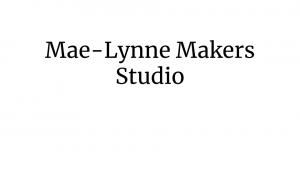Mae-Lynne Makers Studio