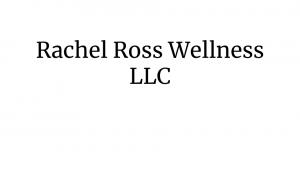 Rachel Ross Wellness, LLC.