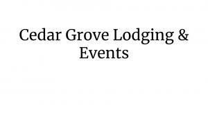 Cedar Grove Lodging & Events