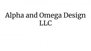 Alpha and Omega Design LLC